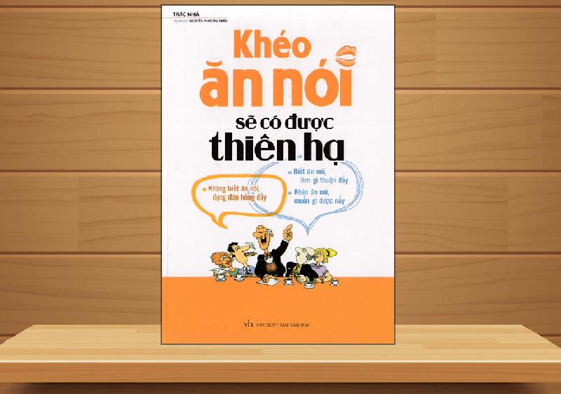 sách self help Khéo Ăn Nói Sẽ Có Được Thiên Hạ